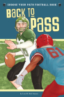 Back to Pass: A Choose Your Path Football Book (Choose to Win) Cover Image