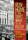 Run Home If You Don't Want to Be Killed: The Detroit Uprising of 1943 (Documentary Arts and Culture) Cover Image