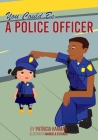You Could Be a Police Officer Cover Image