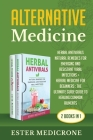 Alternative Medicine (2 Books in 1): Herbal Antivirals: Natural Remedies for Emerging and Resistant Viral Infections + Herbal Medicine for Beginners Cover Image
