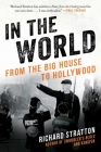 In the World: From the Big House to Hollywood (Cannabis Americana: Remembrance of the War on Plants, Book 3) Cover Image
