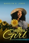 Hey, Beautiful Girl: Book of Affirmations for Girls Cover Image