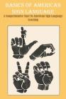 Basics Of American Sign Language A Comprehensive Start To American Sign Language Learning: Asl Cover Image