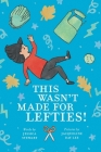This Wasn't Made for Lefties! Cover Image