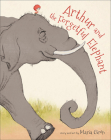 Arthur and the Forgetful Elephant Cover Image