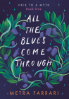 All the Blues Come Through: (Heir to a Myth, Book One) Cover Image