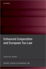 Enhanced Cooperation and European Tax Law (Oxford Studies in European Law) Cover Image