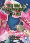 The Sea Is Everything To Me Cover Image