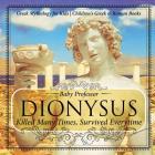 Dionysus: Killed Many Times, Survived Everytime - Greek Mythology for Kids - Children's Greek & Roman Books Cover Image