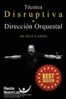 Técnica Disruptiva de Dirección Orquestal: Más allá de lo Evidente... Cover Image