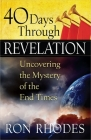 40 Days Through Revelation: Uncovering the Mystery of the End Times Cover Image