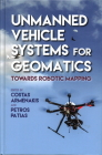 Unmanned Vehicle Systems in Geomatics: Towards Robotic Mapping Cover Image