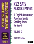 KS2 SATs Practice Papers 4 English Grammar, Punctuation and Spelling Tests for Year 6: Volume II (2020-2021 Edition) Cover Image