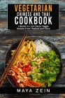 Vegetarian Chinese And Thai Cookbook: 2 Books In 1: 100 Classic Veggie Recipes From China And Thailand Cover Image