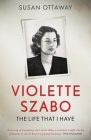 Violette Szabo: The life that I have Cover Image