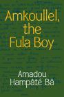 Amkoullel, the Fula Boy Cover Image