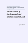 Topical areas of fundamental and applied research XXII: Proceedings of the Conference. North Charleston, 2-3.03.2020 Cover Image