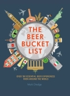 The Beer Bucket List: Over 150 essential beer experiences from around the world Cover Image
