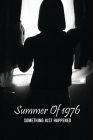 Summer Of 1976: Something Just Happened: Books On Family Cover Image