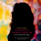 Photographs of Janis Joplin: On the Road & on Stage Cover Image