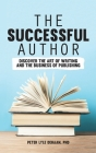 The Successful Author: Discover the Art of Writing and the Business of Publishing Cover Image