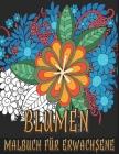 Blumen Malbuch für Erwachsene: Blumen Pflanzen & Garten Motive zum Malen und Entspannen Cover Image