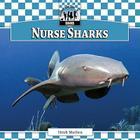 Nurse Sharks (Checkerboard Animal Library: Sharks Set I) Cover Image
