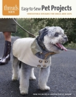 Easy-To-Sew Pet Projects: Irresistible Designs for Dogs and Cats (Threads Selects) Cover Image