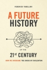 A future history of the 21st century: How we overcame the crisis of civilization Cover Image