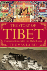 The Story of Tibet: Conversations with the Dalai Lama Cover Image