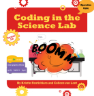 Coding in the Science Lab (21st Century Skills Innovation Library: Makers as Innovators) Cover Image