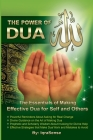 The Power of Dua (to Allah): An Essential Guide to Increase the Effectiveness of Making Dua to Allah Cover Image
