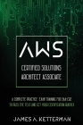AWS Certified Solutions Architect Associate: A complete practice exam training for SAA-C02 to pass the text and get your certification quickly Cover Image