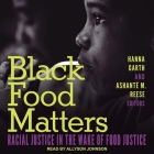 Black Food Matters Lib/E: Racial Justice in the Wake of Food Justice Cover Image