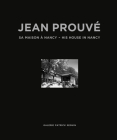 Jean Prouvé His House in Nancy, 1954 Cover Image