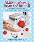 Washing Germs Down the Drain!! An Essential Guide to Save Lives & Prevent the Spread of Disease-Causing Germs Cover Image