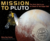 Mission to Pluto: The First Visit to an Ice Dwarf and the Kuiper Belt (Scientists in the Field Series) Cover Image
