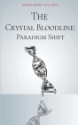 The Crystal Bloodline: Paradigm Shift Cover Image