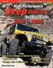 High-Performance Jeep Wrangler Builder's Guide 1997-2006 Cover Image