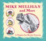 Mike Mulligan and More: A Virginia Lee Burton Treasury Cover Image