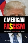 American Fascism: A German Writer's Urgent Warning To America Cover Image