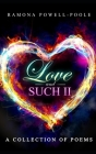 Love and Such II: A collection of poems Cover Image