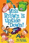 My Weirdest School #3: Miss Brown Is Upside Down! Cover Image