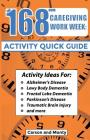 The 168 Hour Caregiving Work Week: Activity Quick Guide Cover Image