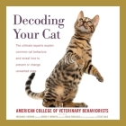 Decoding Your Cat: The Ultimate Experts Explain Common Cat Behaviors and Reveal How to Prevent or Change Unwanted Ones Cover Image