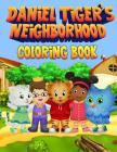 Daniel Tiger's Neighborhood Coloring Book: 30 Exclusive High Quality Images Cover Image