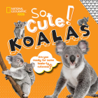 So Cute! Koalas (So Cool/So Cute) Cover Image