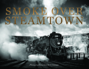 Smoke Over Steamtown Cover Image
