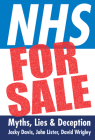 NHS for Sale: Myths, Lies & Deception Cover Image