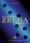 The Legend of Zelda: Ocarina of Time: A Game Music Companion Cover Image